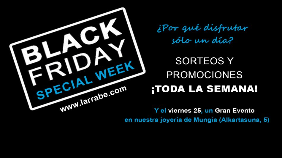 Black Friday Joyeria Larrabe