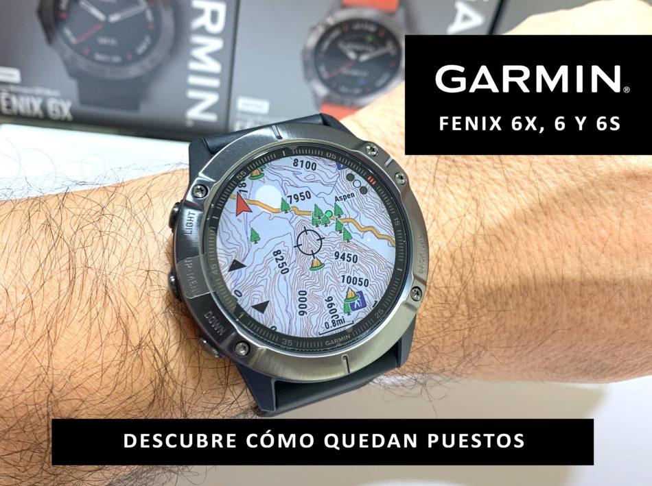 Relojes Garmin Fenix 6x, 6 y 6S puestos